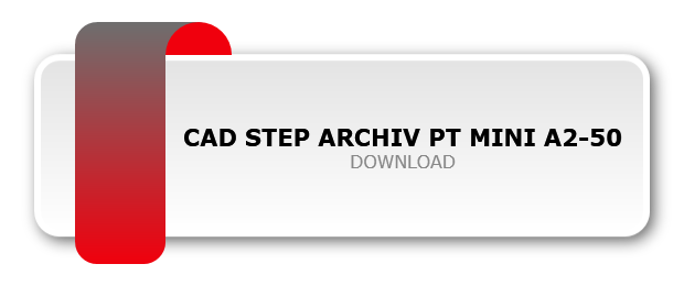 CAD STEP ARCHIV PT MINI A2-50